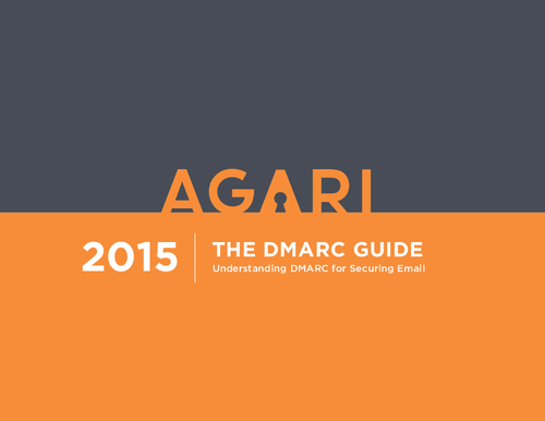 2015 DMARC GUIDE - Understanding DMARC for Securing Email
