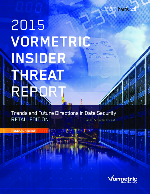 2015 Vormetric Insider Threat Report: Trends and Future Directions in Data Security - Retail Edition