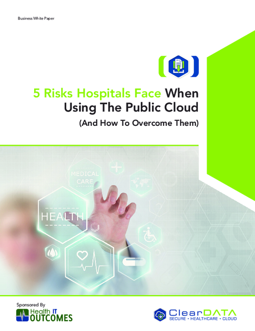 How to Overcome the 5 Risks Hospitals Face When Using the Public Cloud