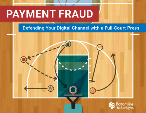 Banks Verses Payment Fraud; Defend Your Digital Payment Channel with a Full-Court Press