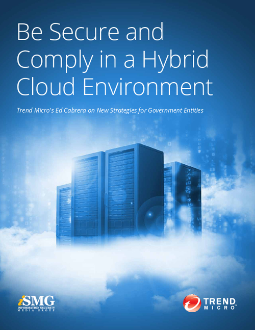 Be Secure and Compliant in a Hybrid Cloud Environment: New Strategies for Government Entities
