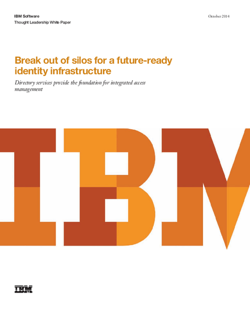 Break Out of Silos For a Future-Ready Identity Infrastructure