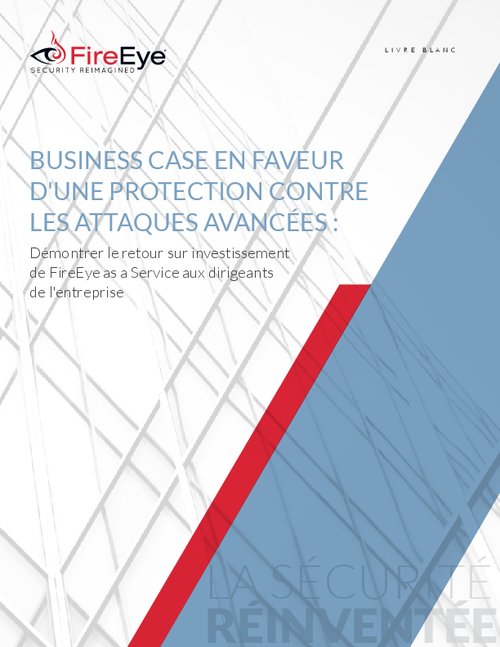 The Business Case for Protecting Against Advanced Attacks (French Language)