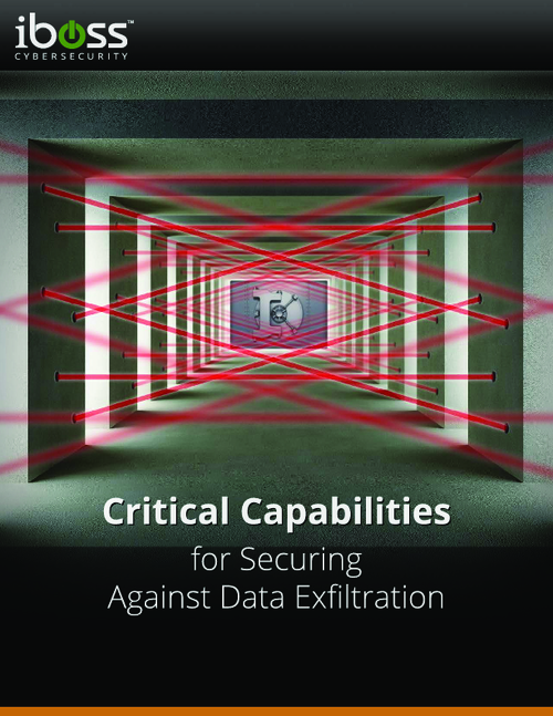 Critical Capabilities for Securing Against Data Exfiltration