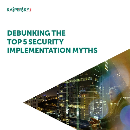 Debunking the Top 5 Security Implementation Myths