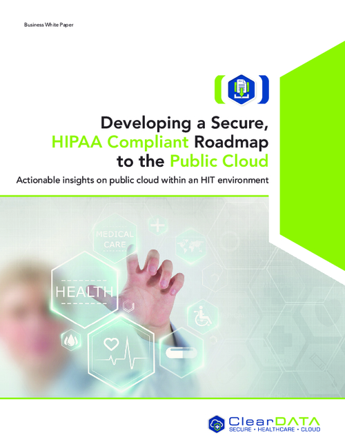 Developing a Secure, HIPAA Compliant Roadmap to the Public Cloud