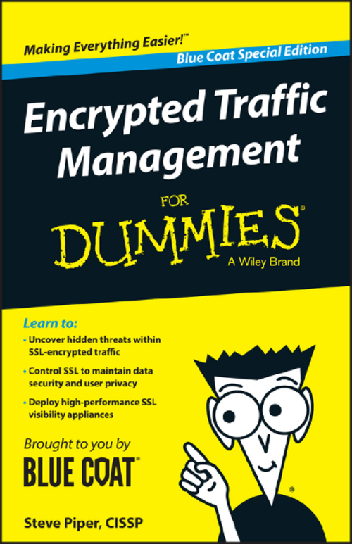 Encrypted Traffic Management For Dummies, Blue Coat Special Edition