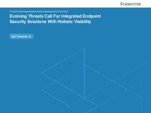 Evolving Threats Call for Integrated Endpoint Solutions with Holistic Visibility