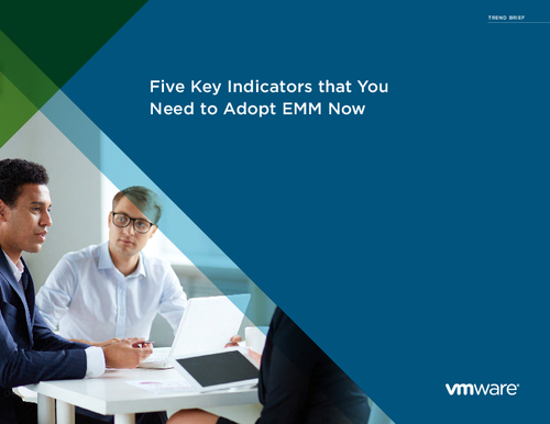 Five Key Indicators that You Need to Adopt EMM Now