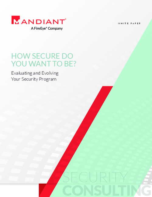 How Secure Do You Want to Be? Evaluating and Evolving Your Security Program