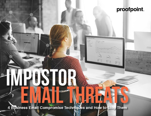 Impostor Email Threats: Four Business Email Compromise Techniques and How to Stop Them