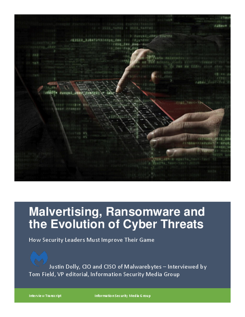 Malvertising, Ransomware and the Evolution of Cyber Threats; How Security Leaders Must Improve their Game