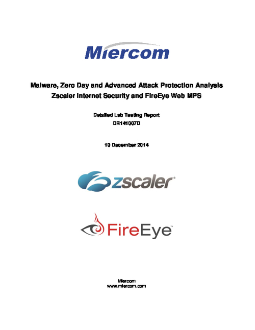 Miercom Malware, Zero Day and Advanced Attack Protection Analysis Zscaler Internet Security and FireEye Web MPS