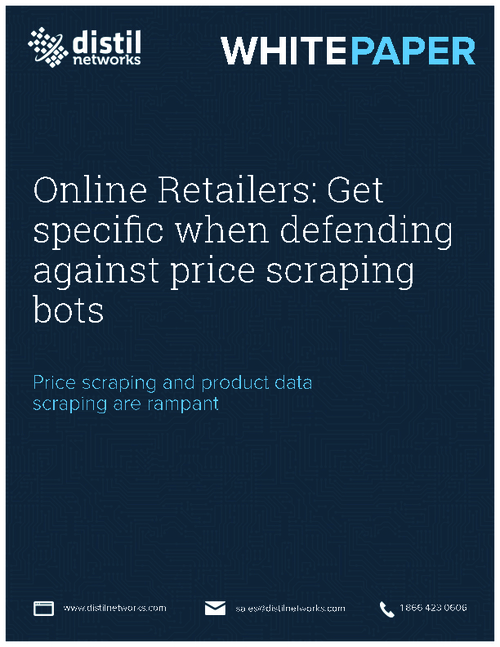 Online Retailers: Get Specific When Defending Your Ecommerce Site Against Price-Scraping Bots