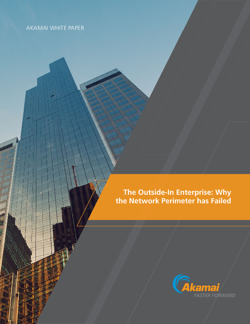 The Outside-In Enterprise: Why the Network Perimeter has Failed