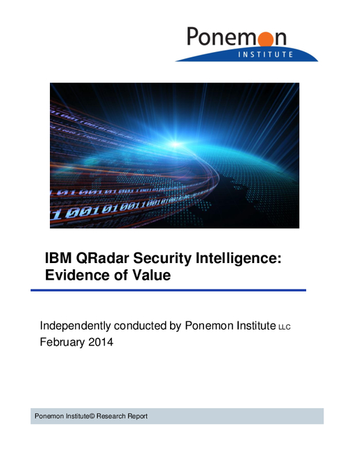 Ponemon: IBM QRadar Security Intelligence - Evidence of Value