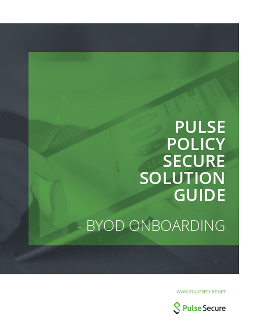 Pulse Policy Secure Solution Guide - BYOD Onboarding