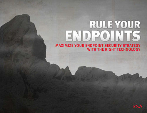 Rule Your Endpoints - Maximize Your Endpoint Security Strategy With the Right Technology