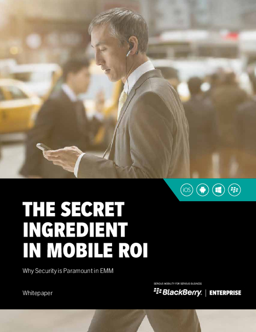 The Secret Ingredient in Mobile ROI: Why Security is Paramount in EMM