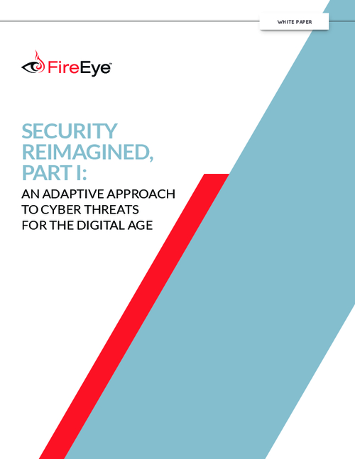 Security Re-Imagined, Part I: An Adaptive Approach To Cyber Threats For The Digital Age