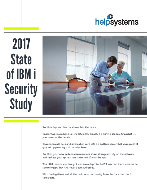 2017 State of IBM i Security Study; Don't Leave Your Data Vulnerable
