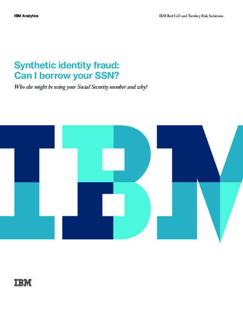 Synthetic Identity Fraud: Can I Borrow Your SSN?