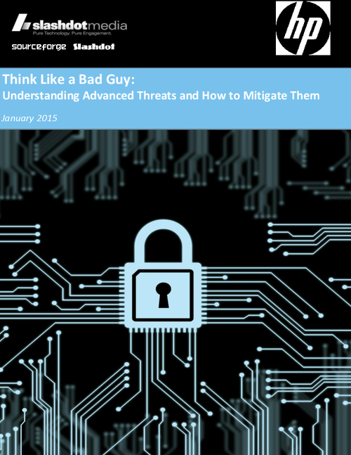 Think like a Bad Guy: Understanding Advanced Threats and How to Mitigate Them