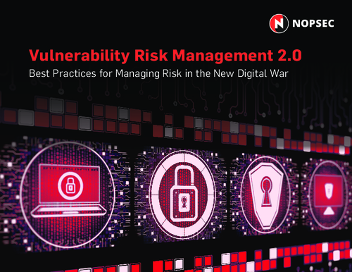 Vulnerability Risk Management 2.0: Best Practices for Managing Risk in the New Digital War